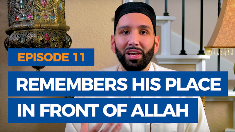Ep. 11:  Remembers His Place in Front of Allah | The Faith Revival