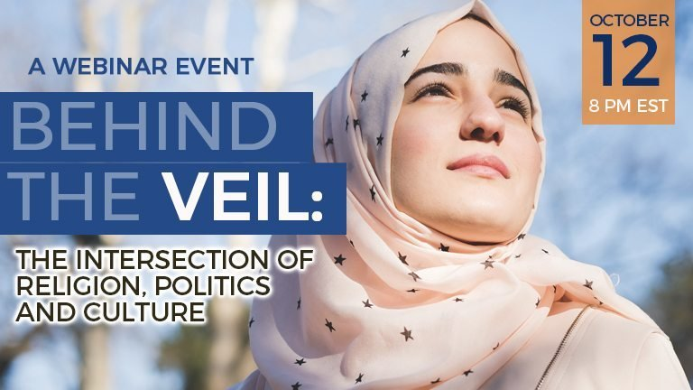 Behind the Veil: The Intersection of Religion, Politics & Culture