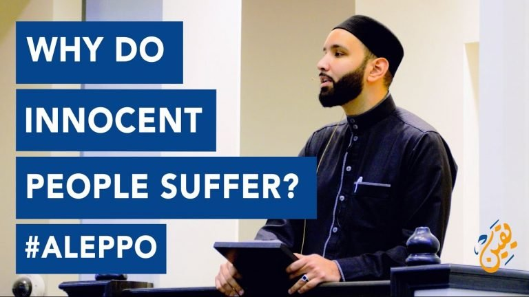 Why Do Innocent People Suffer? - Sh Omar Suleiman
