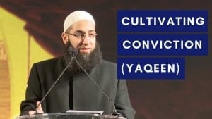 Cultivating Conviction (Yaqeen) – Mohammad Elshinawy