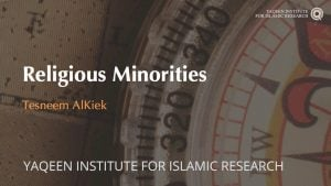 Religious Minorities Under Islamic Rule – Tesneem Alkiek