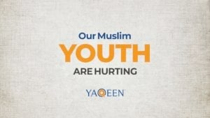 Our Muslim Youth Are Hurting