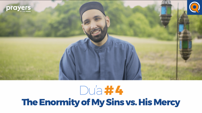 Episode 4: Enormity of My Sins vs His Mercy | Prayers of the Pious