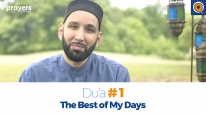 Episode 1: The Best of My Days | Prayers of the Pious