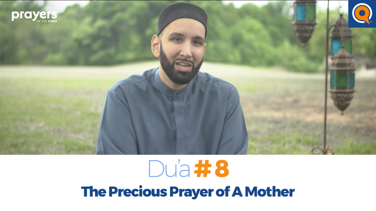 Episode 8: The Precious Prayer of A Mother | Prayers of the Pious