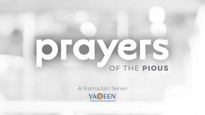 Prayers of the Pious Ramadan Series