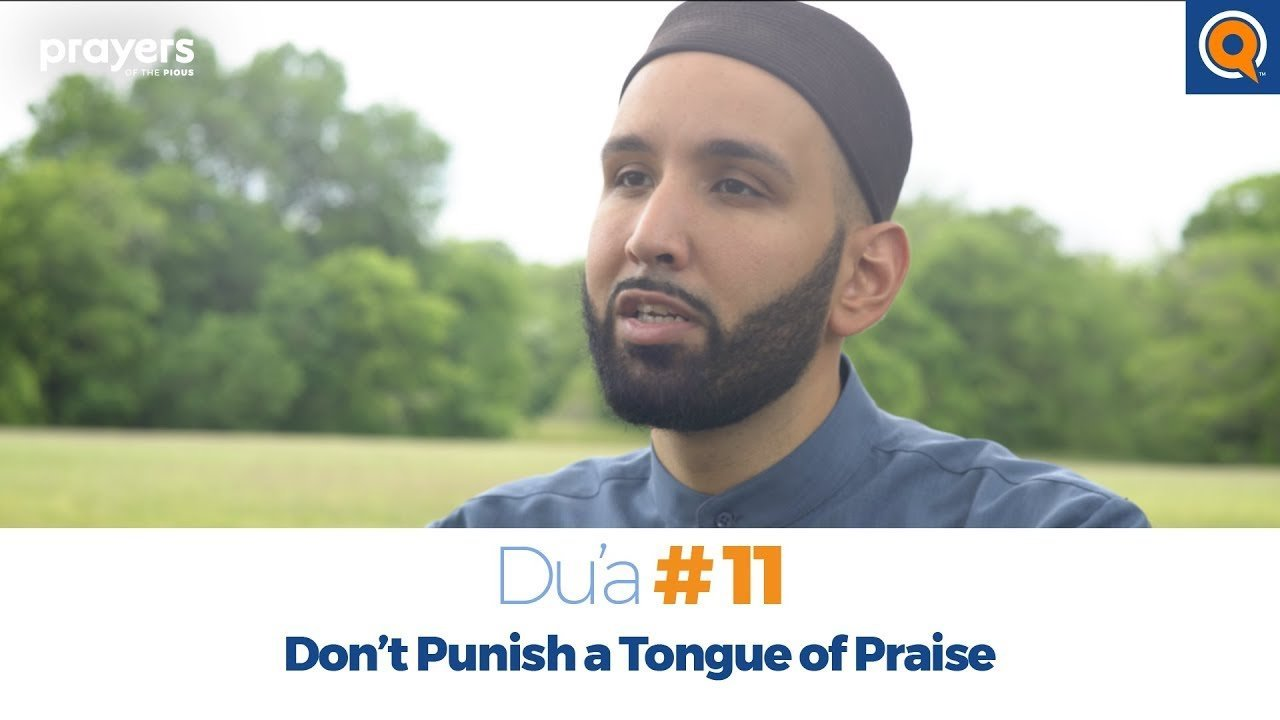 Episode 11: Don't Punish a Tongue of Praise | Prayers of the Pious