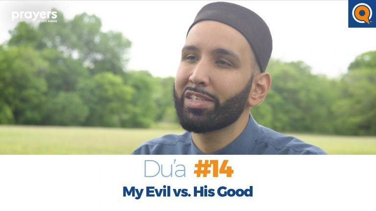 Episode 14: My Evil vs. His Good | Prayers of the Pious