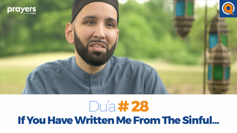 Episode 28: If You Have Written Me From The Sinful... | Prayers of the Pious