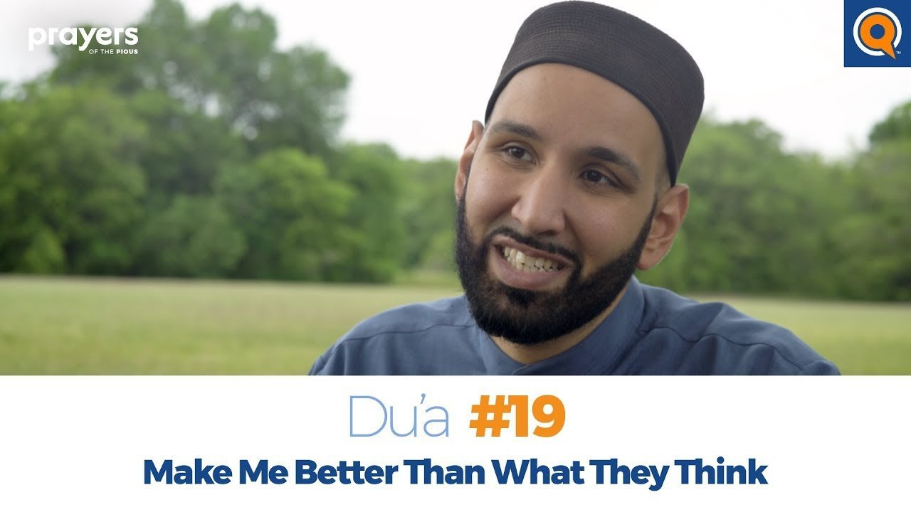 Episode 19: Make Me Better Than What They Think | Prayers of the Pious