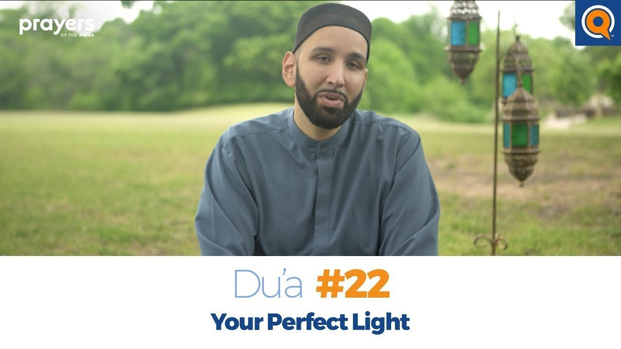 Episode 22: Your Perfect Light | Prayers of the Pious