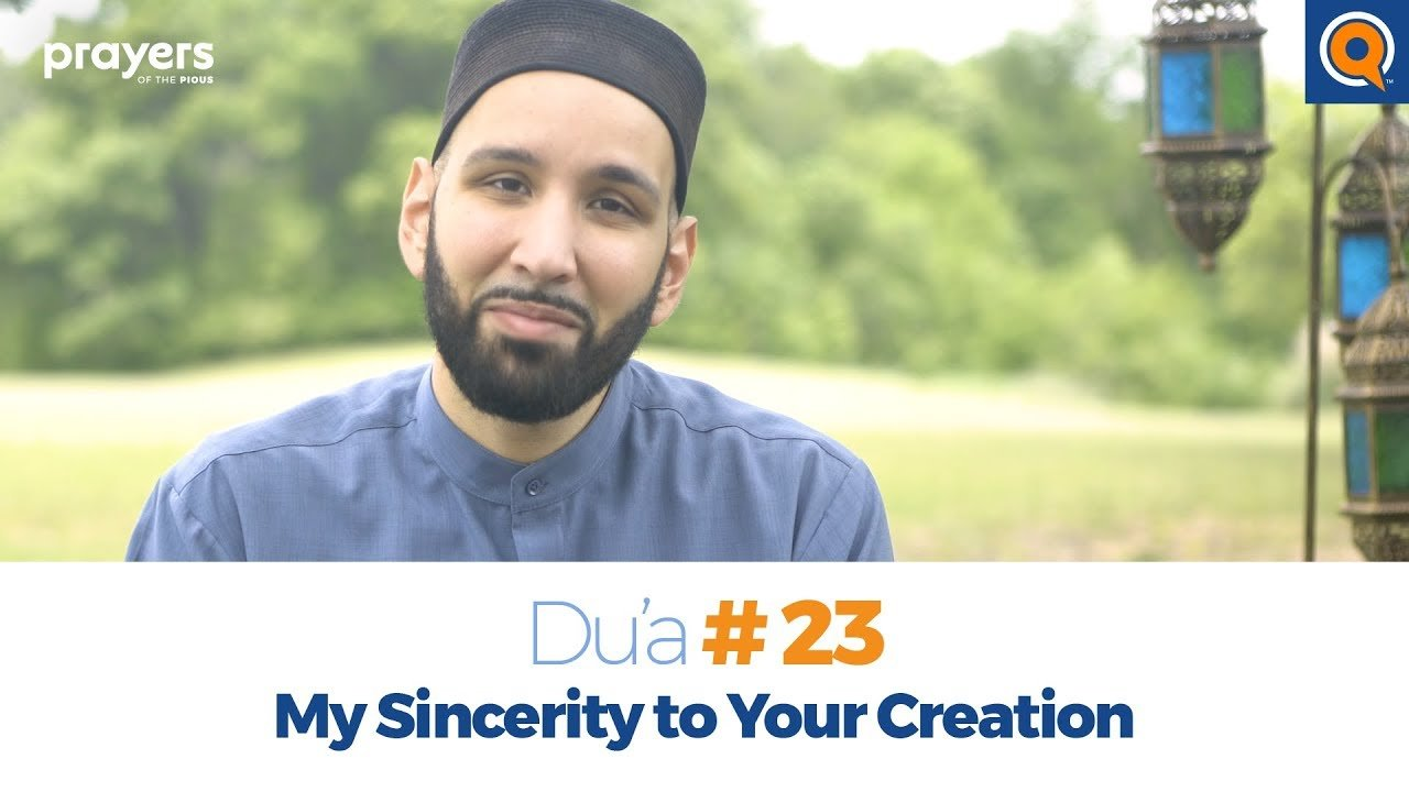 Episode 23: My Sincerity to Your Creation | Prayers of the Pious