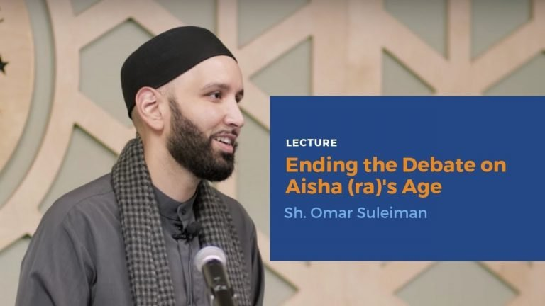 Ending the Debate on Aisha (ra)'s Age - Sh. Omar Suleiman | Lecture