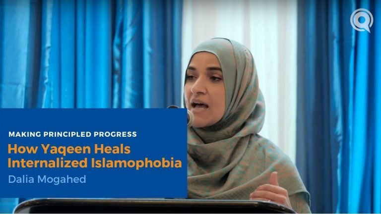How Yaqeen Heals Internalized Islamophobia - Dalia Mogahed | Making Principled Progress