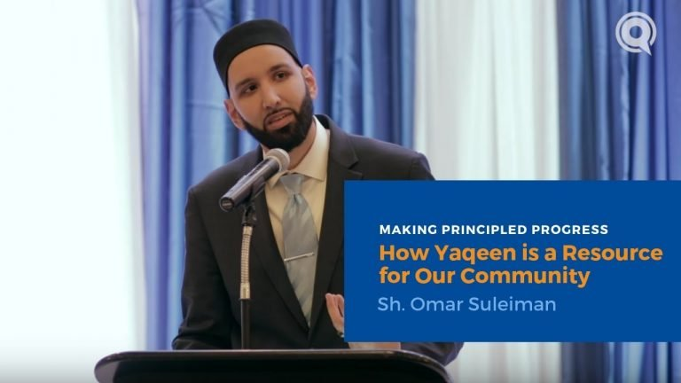 How Yaqeen is a Resource for Our Community - Sh. Omar Suleiman | Making Principled Progress
