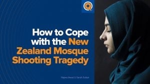 How to Cope with the New Zealand Mosque Shooting Tragedy | Trauma Special