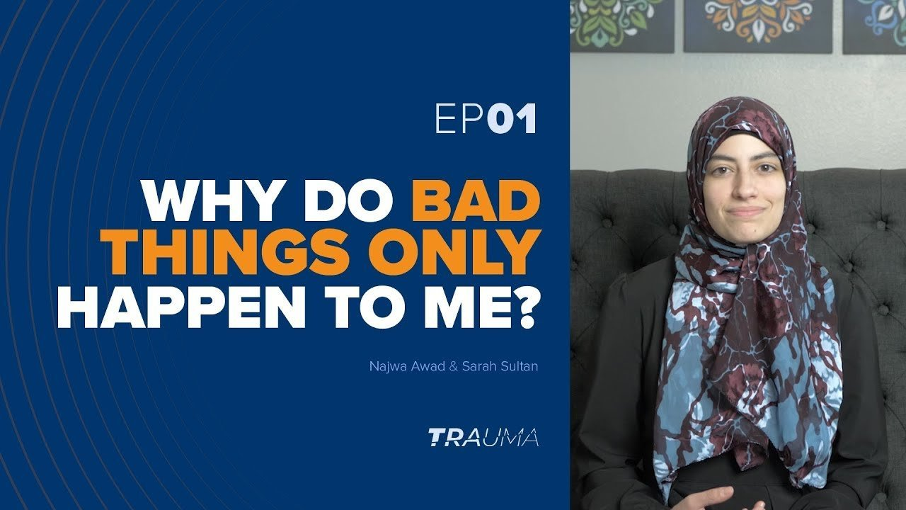 Why Do Bad Things Only Happen To Me? | Trauma Ep. 1