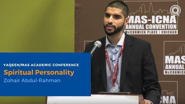 Spiritual Personality - Zohair Abdul-Rahman | 2018 Yaqeen/MAS Academic Conference