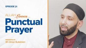Allah Loves Punctual Prayer | Episode 21