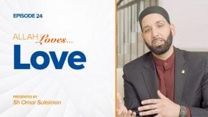 Allah Loves Love | Episode 24