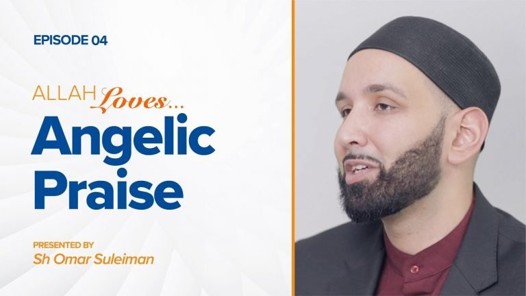 Allah Loves Angelic Praise | Episode 4