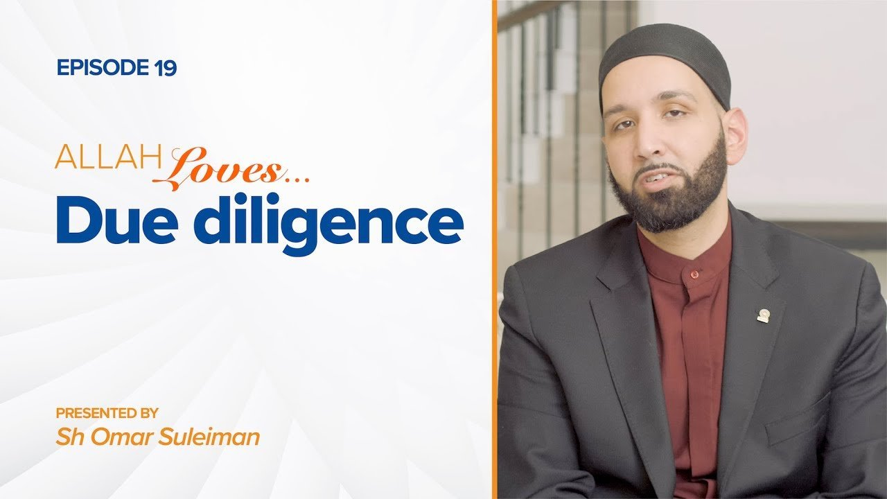 Allah Loves Due Diligence | Episode 19
