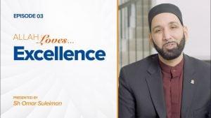 Allah Loves Excellence | Episode 3