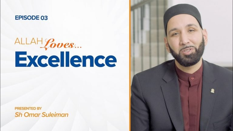 Allah Loves Excellence | Episode 3