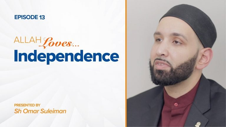 Allah Loves Independence | Episode 13