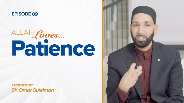 Allah Loves Patience | Episode 9