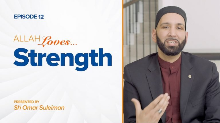 Allah Loves Strength | Episode 12
