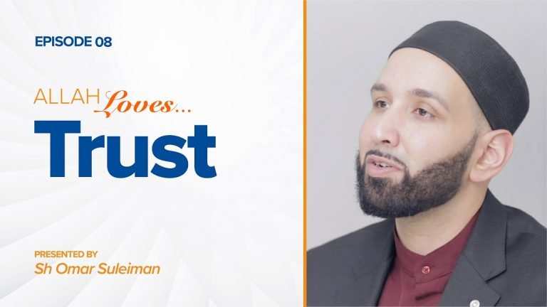 Allah Loves Trust | Episode 8