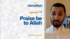 Day 14 | Praise be to Allah | Ramadan Strong