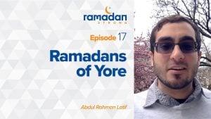 Day 17: Ramadans of Yore | Ramadan Strong