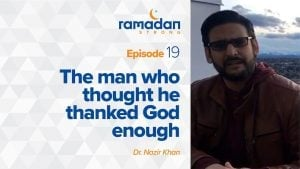 Day 19: The Man Who Thought He Thanked God Enough | Ramadan Strong