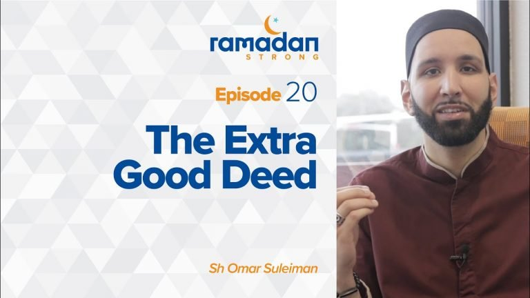Day 20: The Extra Good Deed | Ramadan Strong