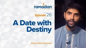 Day 26: A Date with Destiny | Ramadan Strong