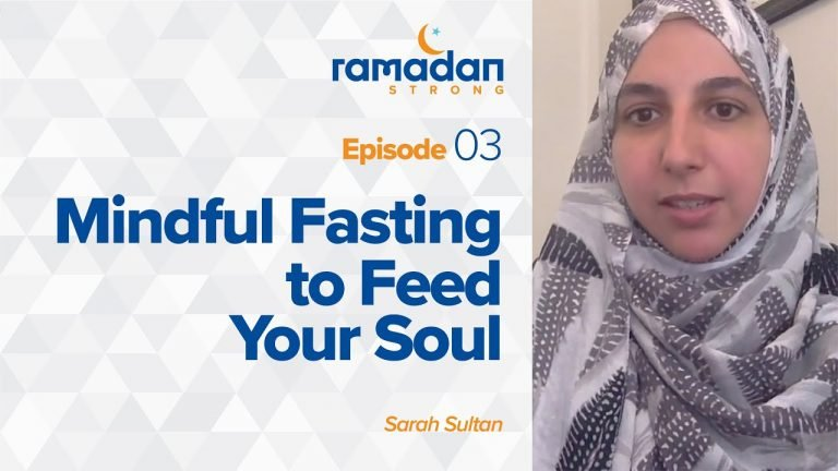 Day 3: Mindful Fasting to Feed Your Soul | Ramadan Strong