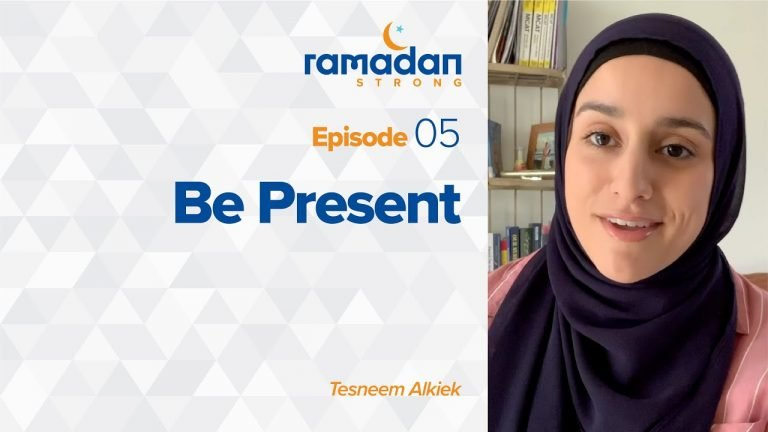 Day 5: Be Present | Ramadan Strong