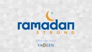 Ramadan Strong: Series Introduction