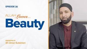 Allah Loves Beauty | Episode 30