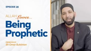 Allah Loves Being Prophetic | Episode 28