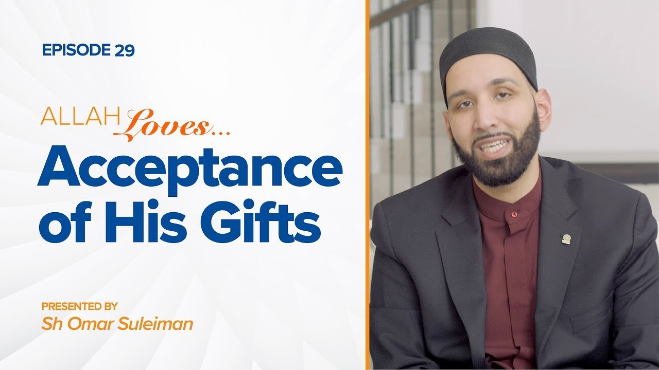 Allah Loves the Acceptance of His Gifts | Episode 29