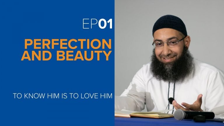 Perfection and Beauty | Episode 1 | To Know Him is to Love Him