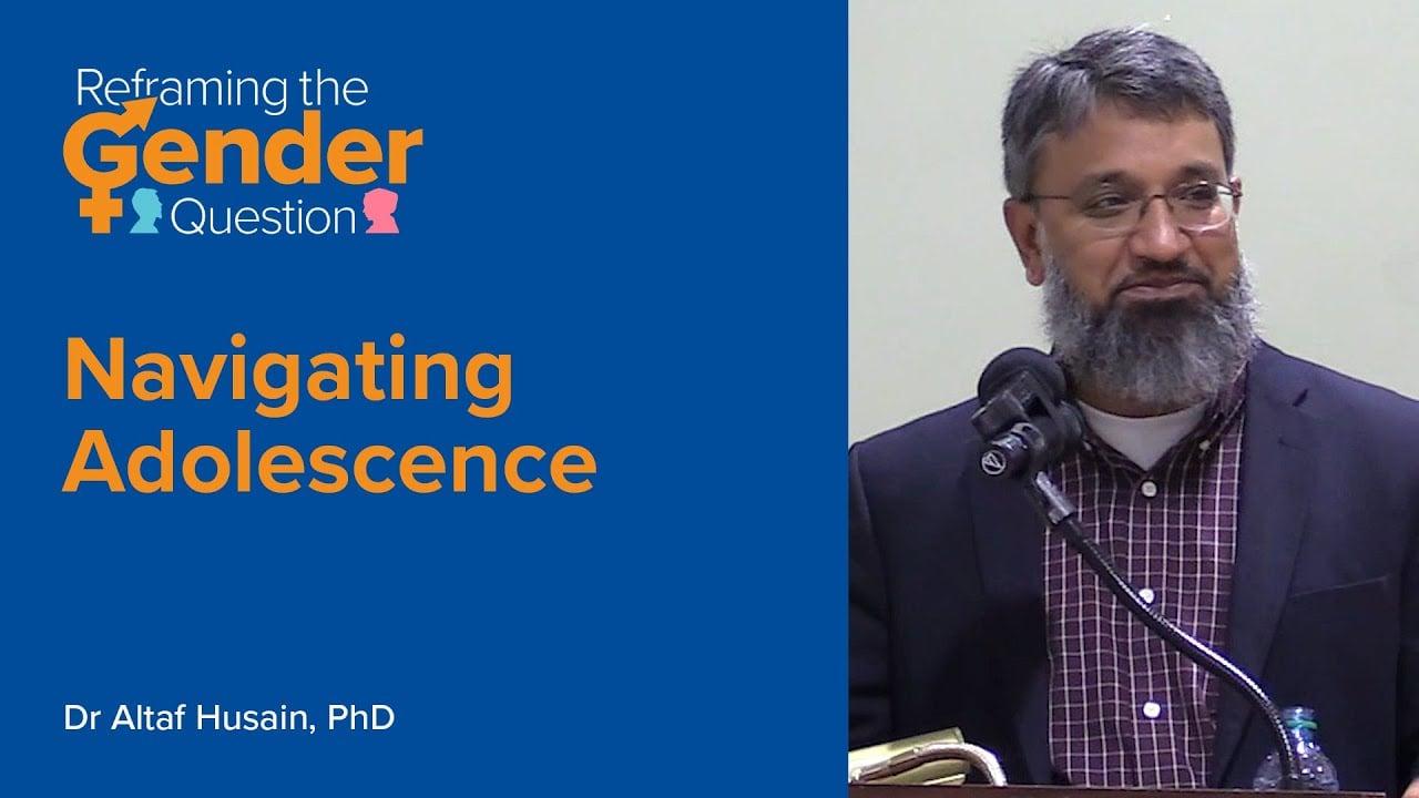 Navigating Adolescence – Dr. Altaf Husain | Reframing the Gender Question