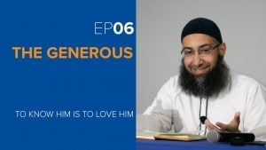 The Generous | Episode 6 | To Know Him is to Love Him