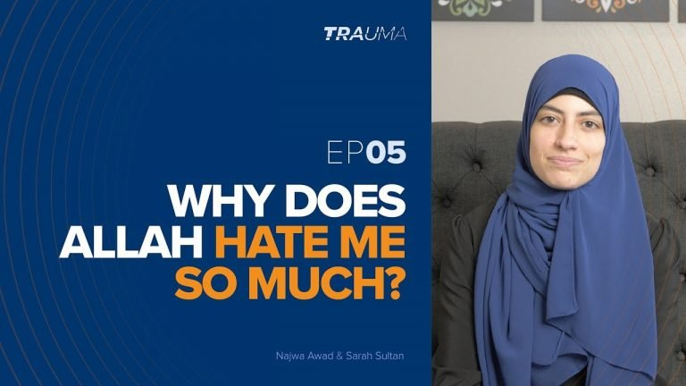 Why Does Allah Hate Me So Much? | Trauma Ep. 5