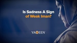 Is Sadness A Sign of Weak Iman? | Animation