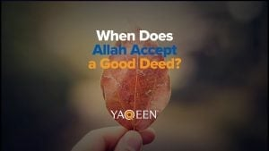 When Does Allah Accept a Good Deed? | Animation