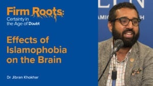 Effects of Islamophobia on the Brain – Dr. Jibran Khokhar | Firm Roots